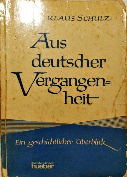 Aus Deutscher Vergangenheit – Ein Geschichtlicher Überblick